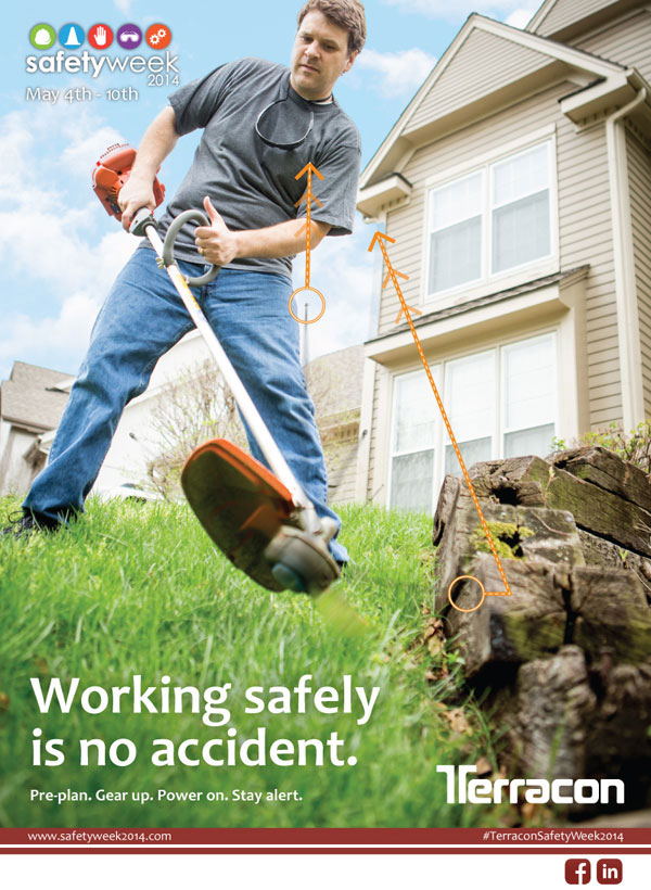 Safety Week 2014 - Terracon reminds you to work safely when doing yard work or using any power equipment.